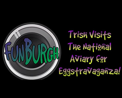 FunBurgh: The National Aviary: Eggstravaganza!